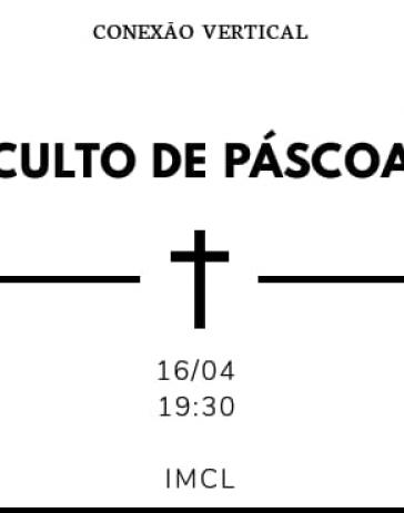 Culto da Páscoa - Conexão Vertical