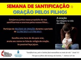 """Semana de Santificação """"ORAÇÃO PELOS FILHOS"""""""